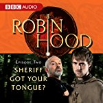 Robin Hood Sheriff Got Your Tongue